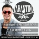 Survivor - Eye Of The Tiger (Dj Tarantino Remix Radio)