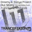 Dreamy & Ikerya Project - Our Story (Amitacek Remix)