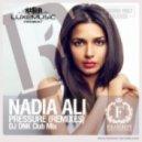 Nadia Ali, Starkillers & Alex Kenji - Pressure (Dj DNK Club Mix)