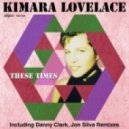 Kimara Lovelace - These Times (Danny Clark Solid Ground Mix)