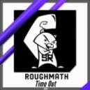 Roughmath - Time Out