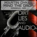 Martin Dykes - Mind The Drop (Original Mix)