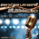 Rene De La Mone & Slin Project - Baby Do You Know (Original Mix)