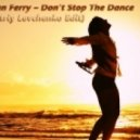 Bryan Ferry - Don't Stop The Dance (Dmitriy Levchenko Edit)