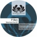 P-ben - Watched Out (Original Mix)