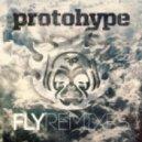Protohype - Fly
