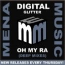 Digital Glitter - OH MY RA (Deep Indie Dance Vocal Mix)