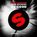 Fedde Le Grand and Sultan and Ned Shepard - No Good  (Extended Mix)