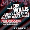 Dr Willis Junkyard Dog Antonia Lucas - Here She Comes (Mac & Taylor Remix)