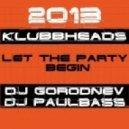 Klubbheads - Let The Party Begin (DJ Gorodnev & DJ Paulbass Remix)