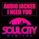 Audio Jacker - I Need You (Original Mix)
