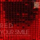 R.E.D. - Your Smile (Original Mix)
