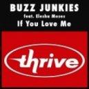 Buzz Junkies, Moto Blanco - If You Love Me feat. Elesha Moses (Moto Blanco Club Vocal)