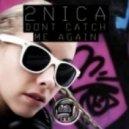 2NICA - Don't Catch Me Again (Original Mix)