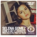 Selena Gomez - Come & Get It (Bikini DJs & DJ Mad Cat Remix)