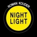 Roman Kouder - Nightlight (Original Mix)