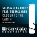 Solis & Sean Truby Feat. Sue McLaren -  Closer To The Earth (Harry Square Remix)