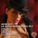 Acid Kit - La Super Cabaretera (Zelektor Remix)