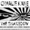 Charlie Kane - The ShakeDown (Decoder INC Remix)