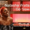 Natasha Watts - Go Slow (Mark Di Meo Vocal Mix)