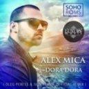 Alex Mica - Dora Dora (Oleg Perets & Ivan Flash Official Radio Remix)
