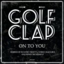 Golf Clap - On To You (Kinky Movement Remix)