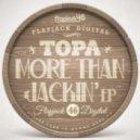 Topa - More Than Jackin (Original Mix)