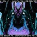 Ill-Esha   - Whiplash Recovery (The Digital Connection Remix)