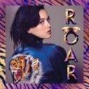 Katy Perry - Roar (Cazzette Dubstrumental)