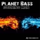 Planet Bass - Burning Man (Benjamin Storm Mix)