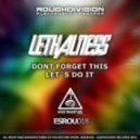 Lethalness - Dont Forget this (Original Mix)