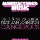 Jan Johnston, Shiha, Dr. K, Nii  -  Dangerous (Dubstep Mix)