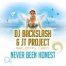 Dj Backslash & J T Project feat. Johnny Catch - Never Been Honest (2 Audio Remix)