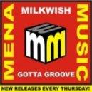 Milkwish - Gotta Groove (Original Mix)