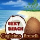 Guglielmo Brunelli - Sexy Beach (Original Mix)