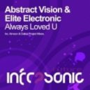 Abstract Vision & Elite Electronic - Always Loved U (Aimoon Remix)