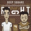 Deep Square - That's Right (Original Mix)