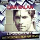 Dan Balan - Lendo Calendo (DJ Stylezz & DJ Rich-Art Remix)