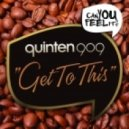 Quinten 909 - Get To This (Original Mix)