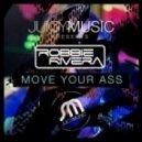 Robbie Rivera - Move Your Ass (Stefano Pain Vs Marcel Mix)