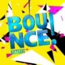TAITO -  Bounce! (Original Mix)