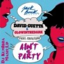 David Guetta & GlowInTheDark - Ain\'t A Party  (Dj KumIbra Mashup)