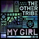 The Other Tribe - My Girl (Dub)