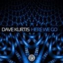 Dave Kurtis - Here We Go (Club Mix)