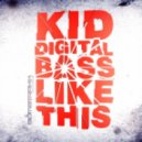 Kid Digital - Bass Like This