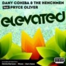 Dany Cohiba, The Henchmen, Pryce Oliver - Elevated (Dom Kane Remix)