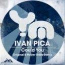 Ivan Pica - Could You (Rober Gaez Remix)