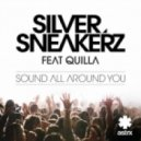 Silver Sneakerz feat. Quilla - Sound All Around You