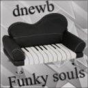 dnewb - Funky souls