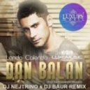 Dan Balan - Lendo Calendo (DJ Baur & DJ Nejtrino Remix) (DJ FERAY Edit)